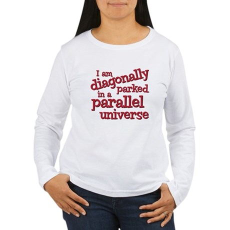 I am diagonally parked Women's Long Sleeve T-Shirt
