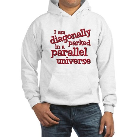 I am diagonally parked Hooded Sweatshirt