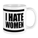 I HATE WOMEN Small Mug
