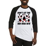 Don't Let The Bed Bugs Bite Baseball Jersey