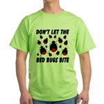 Don't Let The Bed Bugs Bite Green T-Shirt