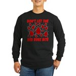 Don't Let The Bed Bugs Bite Long Sleeve Dark T-Shi