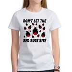 Don't Let The Bed Bugs Bite Women's T-Shirt