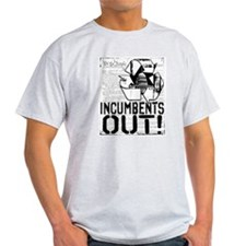 INcumbents OUT T-Shirt