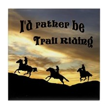 Rather Be Trail Riding - Tile Coaster