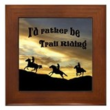 Rather Be Trail Riding - Framed Tile