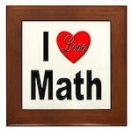 I Love Math Framed Tile
