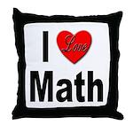 I Love Math Throw Pillow