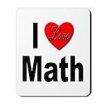I Love Math Mousepad