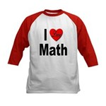 I Love Math (Front) Kids Baseball Jersey