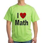 I Love Math (Front) Green T-Shirt