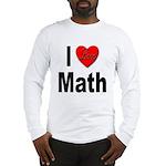 I Love Math (Front) Long Sleeve T-Shirt
