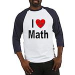 I Love Math (Front) Baseball Jersey