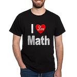 I Love Math (Front) Black T-Shirt