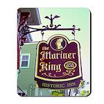 The Mariner King Inn sign Mousepad
