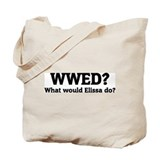 What would Elissa do? Tote Bag