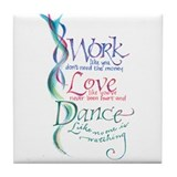 Work Love Dance Tile Coaster