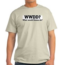 What would Donna do? Ash Grey T-Shirt