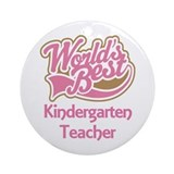 Worlds Best Kindergarten Teacher Ornament (Round)