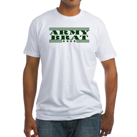 Army Brat Fitted T-Shirt