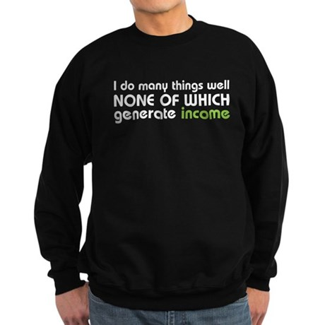 I do many things well Sweatshirt (dark)