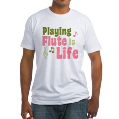 Flute is Life Fitted T-Shirt