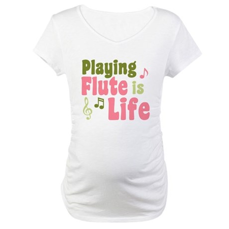 Flute is Life Maternity T-Shirt