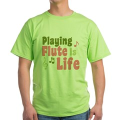 Flute is Life Green T-Shirt