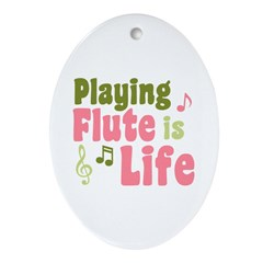 Flute is Life Ornament (Oval)