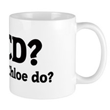 What would Chloe do? Mug