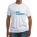 Hello, Computer! Fitted T-Shirt