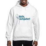 Hello, Computer! Hooded Sweatshirt