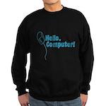 Hello, Computer! Sweatshirt (dark)