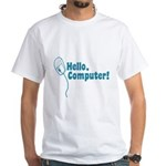 Hello, Computer! White T-Shirt