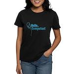 Hello, Computer! Women's Dark T-Shirt