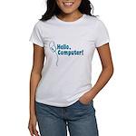 Hello, Computer! Women's T-Shirt