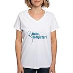 Hello, Computer! Women's V-Neck T-Shirt