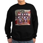 Miss Us Yet? Sweatshirt (dark)