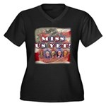 Miss Us Yet? Women's Plus Size V-Neck Dark T-Shirt