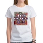 Miss Us Yet? Women's T-Shirt