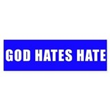 GOD HATES HATE Bumper Bumper Sticker