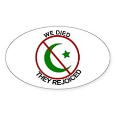 Oval Sticker We Died They Rejoiced - Anti Jihad