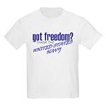 Got Freedom? Navy Kids T-Shirt