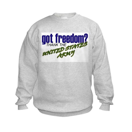 Got Freedom? US Army Kids Sweatshirt