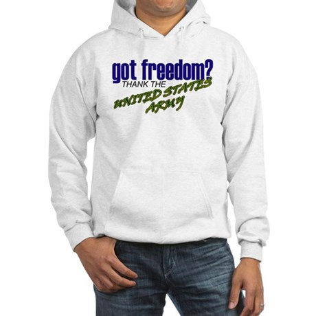 Got Freedom? US Army Hooded Sweatshirt