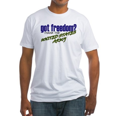Got Freedom? US Army Fitted T-Shirt