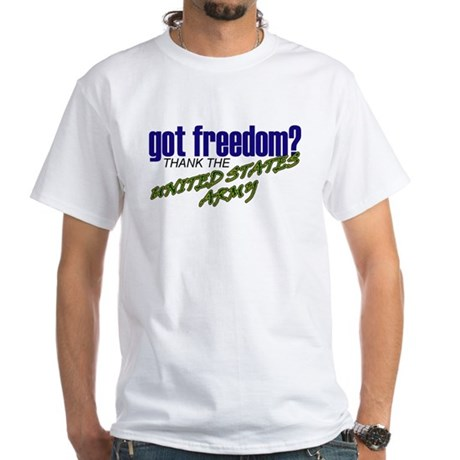 Got Freedom? US Army White T-Shirt