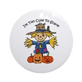 Too Cute To Scare Ornament (Round)