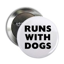 "Runs Dogs 2.25"" Button"