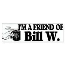 FRIEND OF BILL W Bumper Sticker